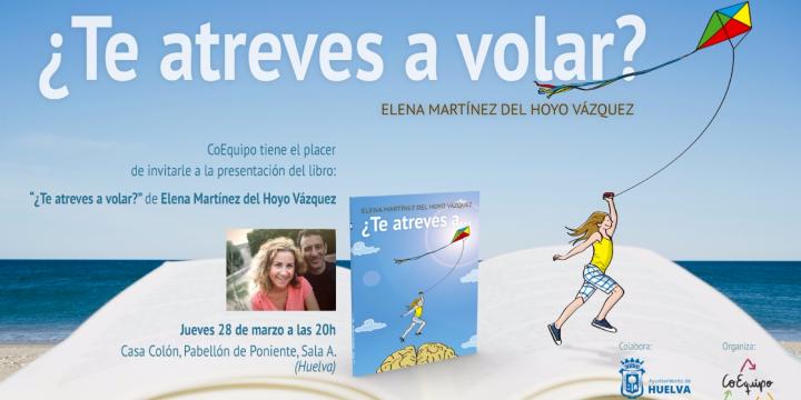 Presentación libro en Huelva: ¿Te atreves a volar?
